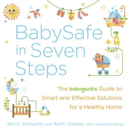 BabySafe in Seven Steps by Kevin Schwartz, Keith Garber and Samantha Rose