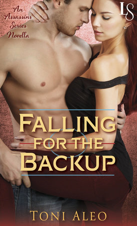 Falling for the Backup: An Assassins Novella by Toni Aleo