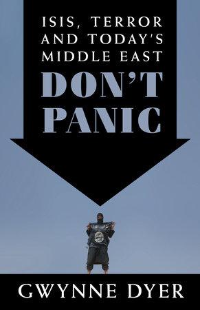 Don't Panic by Gwynne Dyer