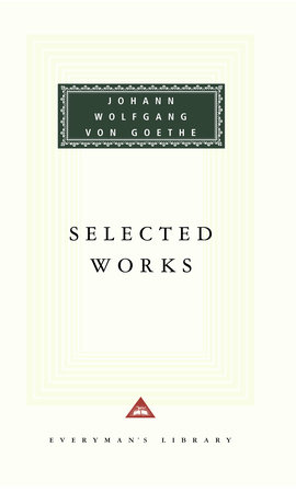 Selected Works by Johann Wolfgang von Goethe