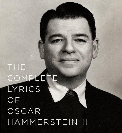 The Complete Lyrics of Oscar Hammerstein II by Oscar Hammerstein II