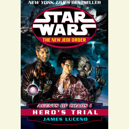 Hero's Trial: Star Wars Legends (The New Jedi Order: Agents of Chaos, Book  I) by James Luceno | PenguinRandomHouse com: Books