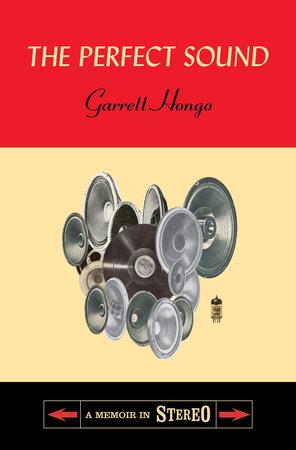 The Perfect Sound by Garrett Hongo