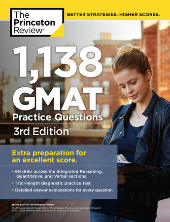 1,138 GMAT Practice Questions, 3rd Edition by The Princeton Review