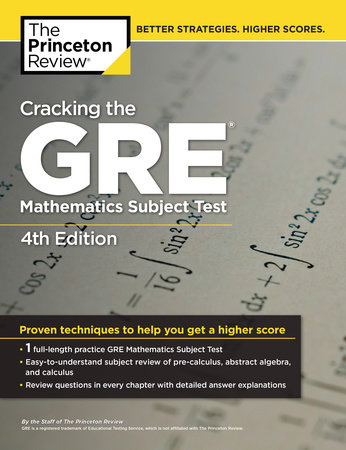 Cracking the GRE Mathematics Subject Test, 4th Edition by The Princeton  Review | PenguinRandomHouse com: Books