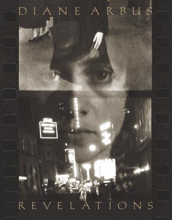 Diane Arbus: Revelations by Doon Arbus