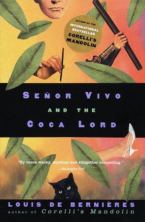 Senor Vivo and the Coca Lord by Louis de Bernieres