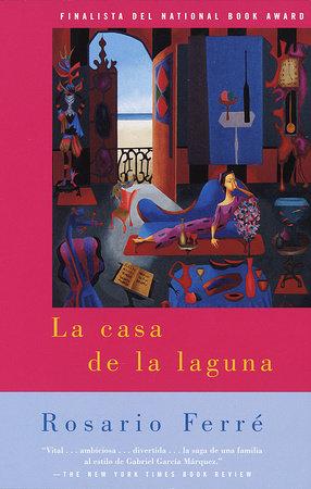 La casa de la laguna by Rosario Ferré