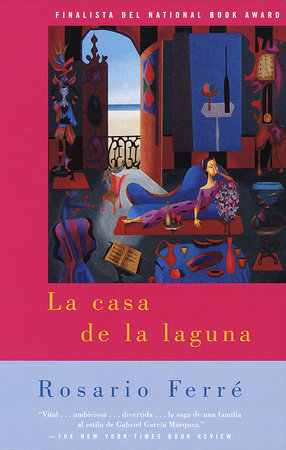 La casa de la laguna / The House on the Lagoon by Rosario Ferré