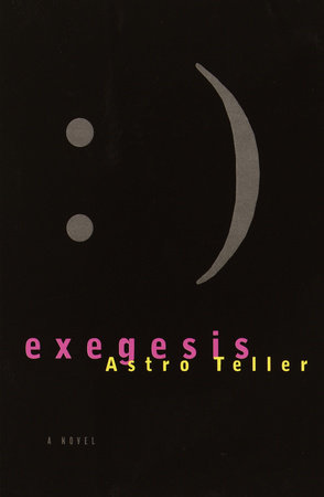 Exegesis by Astro Teller