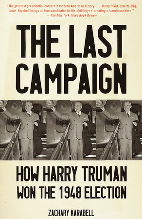 The Last Campaign by Zachary Karabell