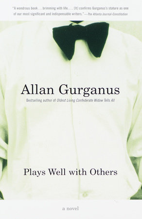 Plays Well with Others by Allan Gurganus