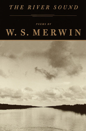 The River Sound by W. S. Merwin