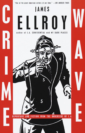 Crime Wave by James Ellroy