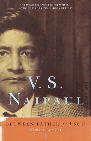 Between Father and Son by V. S. Naipaul