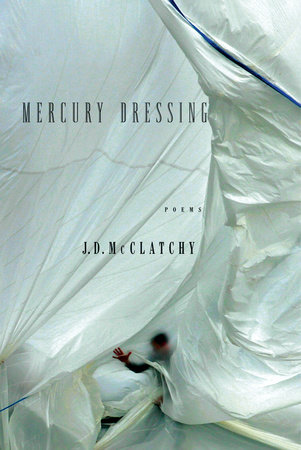 Mercury Dressing by J. D. McClatchy