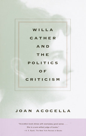 Willa Cather and the Politics of Criticism by Joan Acocella