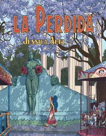 La Perdida by Jessica Abel