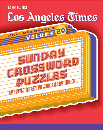 Los Angeles Times Sunday Crossword Puzzles, Volume 29 by S. Bursztyn, B. Tunick