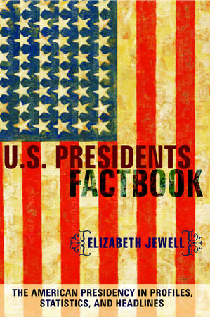 U.S. Presidents Factbook by Elizabeth Jewell