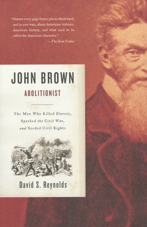 John Brown, Abolitionist by David S. Reynolds