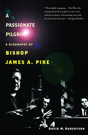 A Passionate Pilgrim by David M. Robertson
