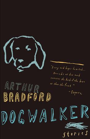 Dogwalker by Arthur Bradford