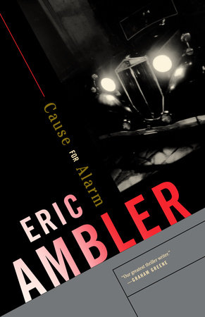 Cause for Alarm by Eric Ambler