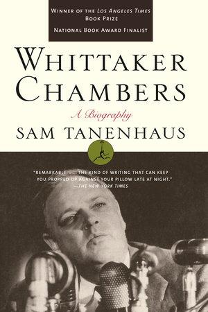 Whittaker Chambers by Sam Tanenhaus