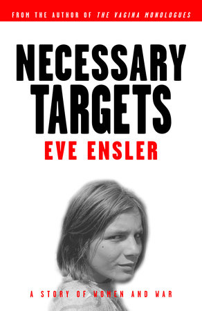 Necessary Targets by Eve Ensler