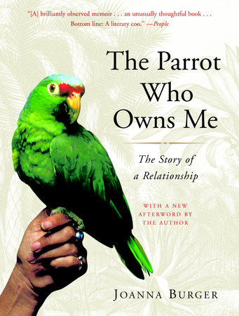 The Parrot Who Owns Me by Joanna Burger