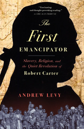 The First Emancipator by Andrew Levy | PenguinRandomHouse com: Books