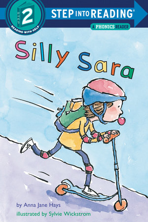 Silly Sara: A Phonics Reader by Anna Jane Hays