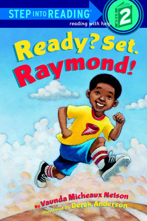 Ready? Set. Raymond! by Vaunda Micheaux Nelson