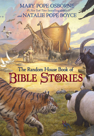 The Random House Book of Bible Stories by Mary Pope Osborne and Natalie Pope Boyce; illustrated by Michael Welply