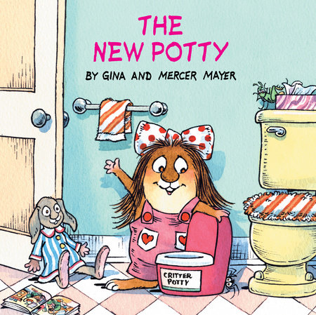 The New Potty (Little Critter) by Mercer Mayer and Gina Mayer