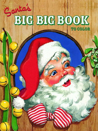 Santa's Big Big Book to Color by Golden Books