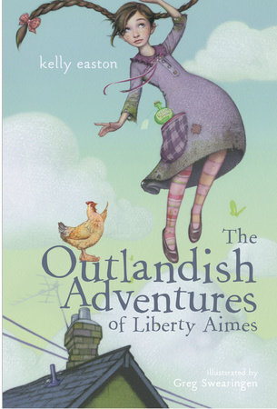 The Outlandish Adventures of Liberty Aimes by Kelly Easton