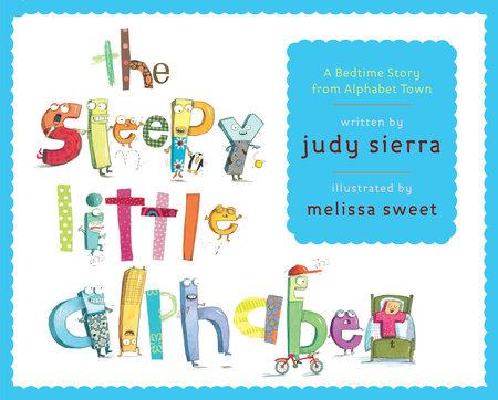 The Sleepy Little Alphabet by Judy Sierra