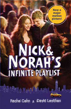 Nick & Norah's Infinite Playlist (Movie Tie-in Edition) by Rachel Cohn and David Levithan