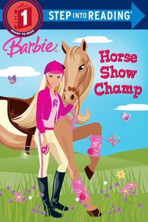 Barbie: Horse Show Champ (Barbie) by Jessie Parker