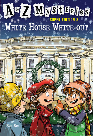 A to Z Mysteries Super Edition 3: White House White-Out by Ron Roy
