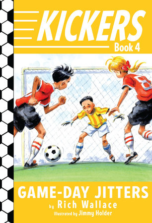 Kickers #4: Game-Day Jitters by Rich Wallace; illustrated by Jimmy Holder