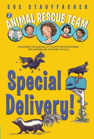Animal Rescue Team: Special Delivery! by Sue Stauffacher