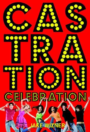 Castration Celebration by Jake Wizner