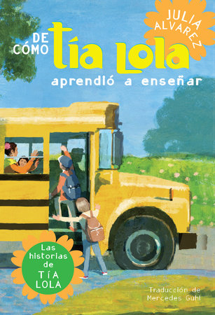 De como tia Lola aprendio a ensenar (How Aunt Lola Learned to Teach Spanish Edition)