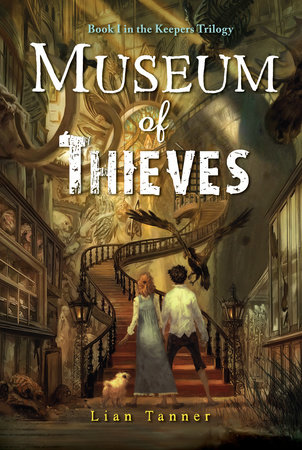 Museum of Thieves by Lian Tanner