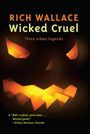 Wicked Cruel by Rich Wallace