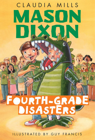 Mason Dixon: Fourth-Grade Disasters by Claudia Mills