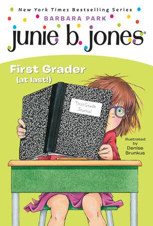Junie B. Jones #18: First Grader (at last!) by Barbara Park